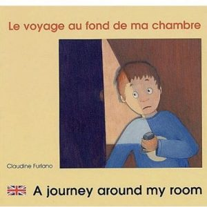Le voyage au fond de ma chambre – A journey around my room (fr/ang)