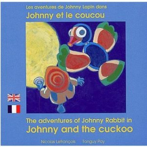 Les aventures de Johnny lapin dans Johnny et le coucou – The adventures of Johnny Rabbit in Johnny and the cuckoo (fr/ang)