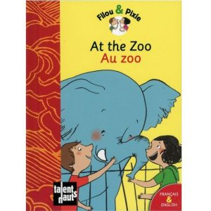 At the zoo – Au zoo (Filou & Pixie)
