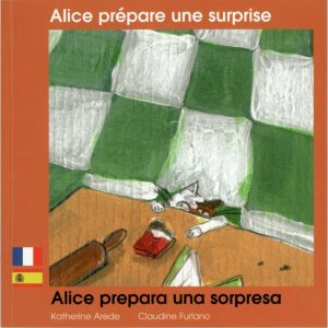 Alice prépare une surprise – Alice prepares a surprise (fr/ang)
