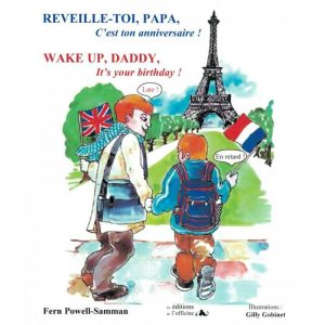 Réveille-toi papa ! c'est ton anniversaire ! – Wake up Daddy ! It's your birthday ! ~ bilingue français-anglais + CD
