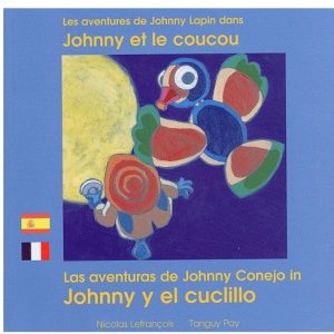 Les aventures de Johnny lapin dans Johnny et le coucou – Las aventuras de Johnny conejo in Johnny y el cuclillo (fr/esp)