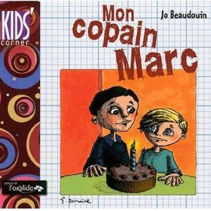 "Mon copain Marc ~ version en français ""My Friend Marc"""