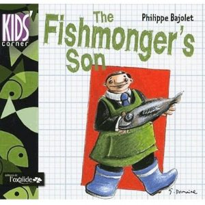 "The Fishmonger's son ~ version en anglais de ""Le petit poissonnier"""