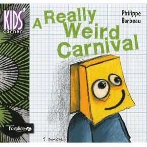 "A Really Weird Carnival ~ version en anglais de ""Drôle de carnaval !"""