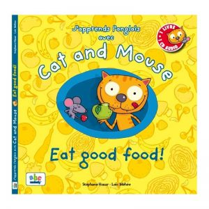 J'apprends l'anglais avec Cat & Mouse – Eat good food !