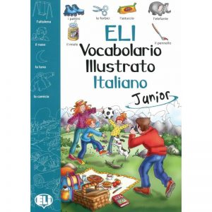 ELI  Dictionnaire illustré italien Junior – Vocabolario illustrato italiano junior